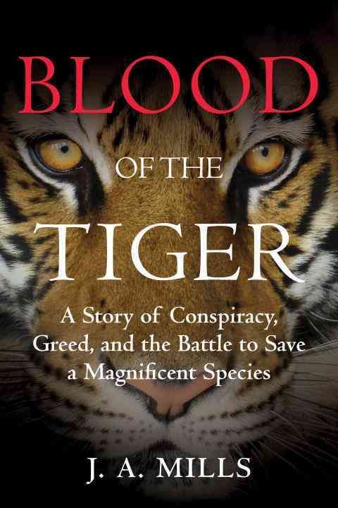 Blood of the Tiger By Mills, J. A.