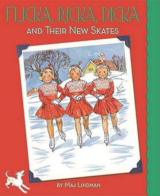 Flicka, Ricka, Dicka and Their New Skates By Lindman, Maj/ Lindman, Maj (ILT)