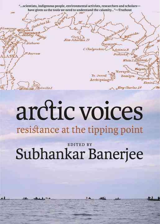 Arctic Voices By Banerjee, Subhankar (EDT)